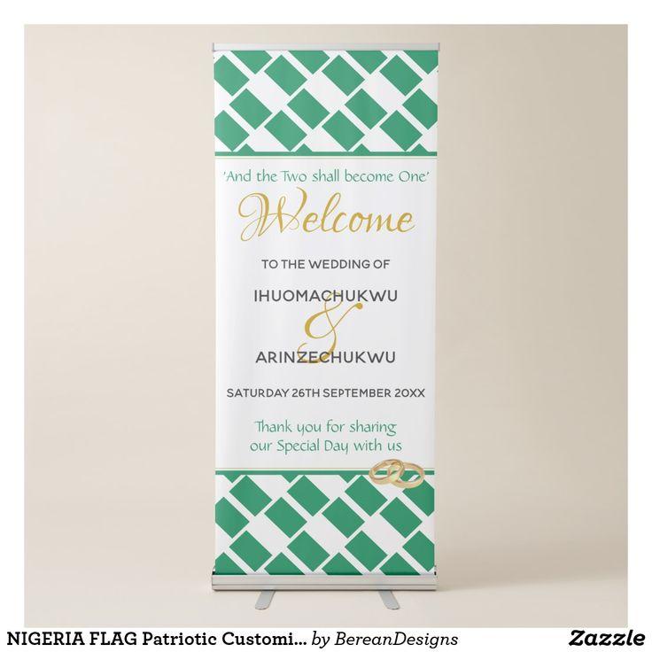Nigeria Flag Patriotic Customized Wedding Welcome Retractable Banner Zazzle Com Retractable Banner Wedding Welcome Custom Wedding