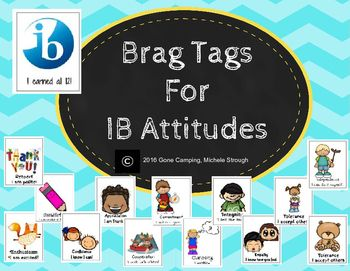 This is a set of brag tags for each of the 12 IB attitudes.  What a great way to reinforce these habits in your students!  Included are:appreciation, enthusiasm, cooperation, creativity, confidence, commitment, curiosity, integrity, empathy, tolerance, independence, and respect.