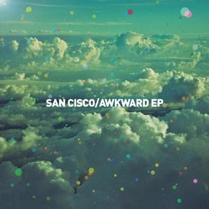 San Cisco - Awkward