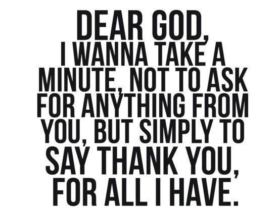 Thank you for all that I haveThank You God, Dear God, Amen, Inspiration, Quotes, Faith, Deargod, Things, Living