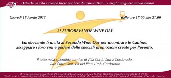 Eurobevande organizza il secondo Wine Day! Incontra le cantine presso una splendida location, assaggia i vini e godi delle speciali promozioni create per l'evento! Accesso ad invito! Giovedì 18 aprile 2013 Dalle 17:00 alle 21:00
