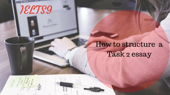 How to structure a Task 2 essay.png