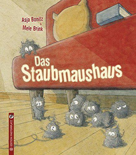 Das Staubmaushaus von Asja Bonitz https://www.amazon.de/dp/3943833259/ref=cm_sw_r_pi_dp_U_x_1T8rAbMJVWF1V