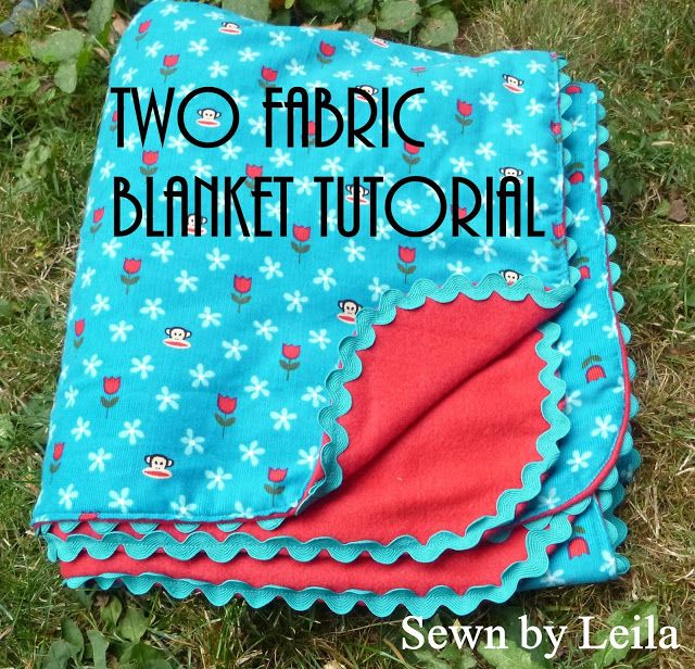 Sewn: Easy-Peasy Two Fabric Blanket You can make this type of blanket from any two pieces of fabric.  Two pieces of flannel make great baby blankets!  But this time I wanted to make something heavier and supper soft. I choose a piece of fleece and super soft monkey corduroy. For this blanket you will need: 1 2/3 yards of corduroy (44 x 60 inches) 1 1/4 yards of fleece (45 x 60 inches) 6.5 yards of rickrack