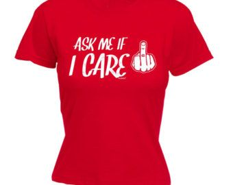 Women's - Aske Me If I Care Fitted T-shirt - Funny Slogan tshirt tee gift sarcasm whatever rude finger jerk bothered cool 123t