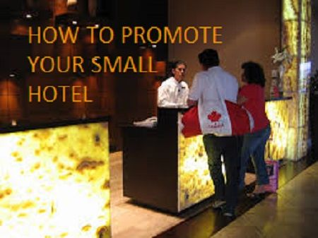 Free Guidelines on How to Promote your Small Hotel