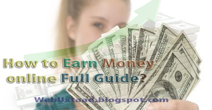 How To Earn Money Online? Full Guide STEP-BY-STEP