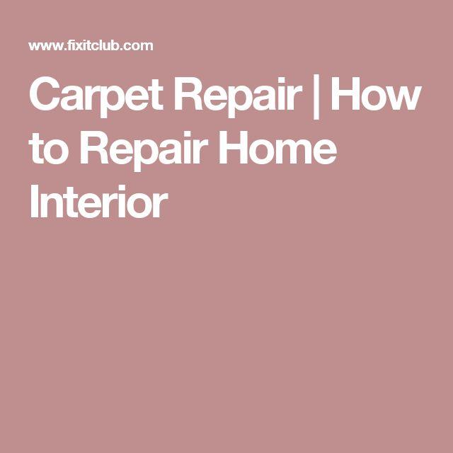 Carpet Repair | How to Repair Home Interior