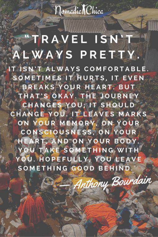 """Travel isn't always pretty."