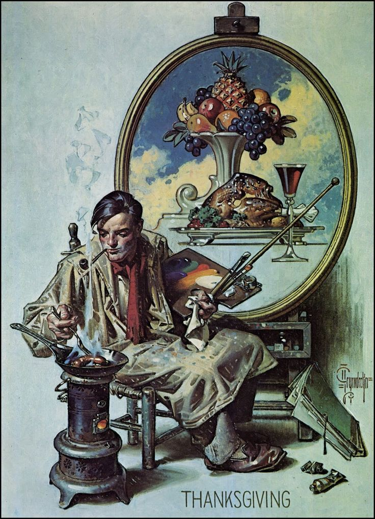 """Joseph Christian Leyendecker (1874 - 1951).  This painting was used for the cover of """"American Weekly"""" of July 24, 1946,  and shows the artist painting a portrait of a sumptuous Thanksgiving feast while smoking a pipe and preparing his own meager meal of sausages cooked over a small cast-iron stove. I thought it simply, perfect."""