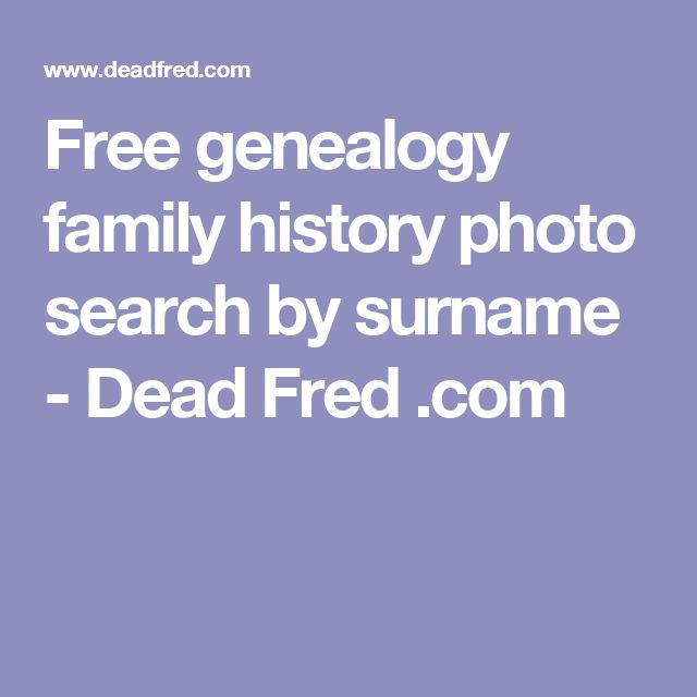 Free genealogy family history photo search by surname - Dead Fred .com