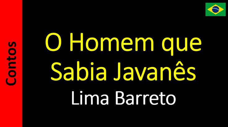 Lima Barreto - O Homem que Sabia Javanês