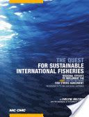 The quest for sustainable international fisheries : regional efforts to implement the 1995 United Nations FishStocks Agreement : an overview for the May 2006 review conference / Evelyne Meltzer with the assistance of Susanna D. Fuller. NRC Research Press, 2009