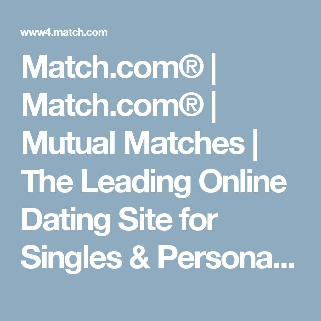 Singles For The Site Match.com? Dating Online Leading