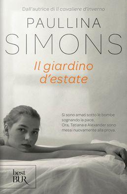 Sognando tra le Righe: IL GIARDINO D'ESTATE Paullina Simons Recensione