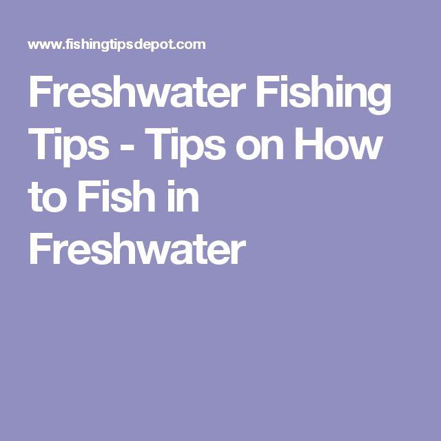 5644 best fishing tips images on pinterest fishing stuff for Freshwater fishing tips