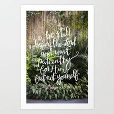 Be Still // Psalm 37:7 Art Print
