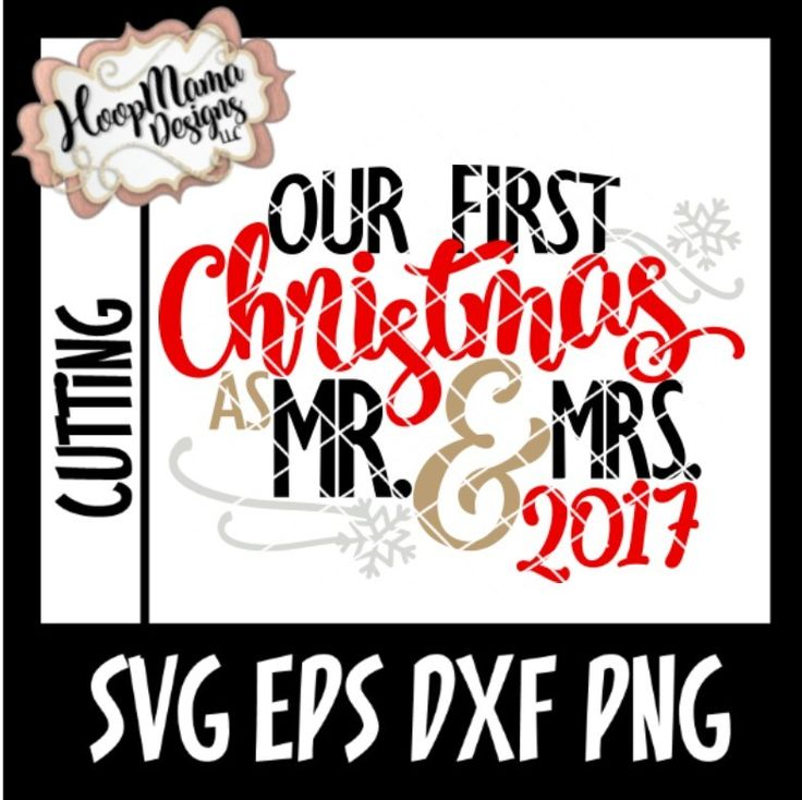 Our First Christmas As Mr And Mrs 2017 SVG PNG DFX EPS New Release Through 11/30