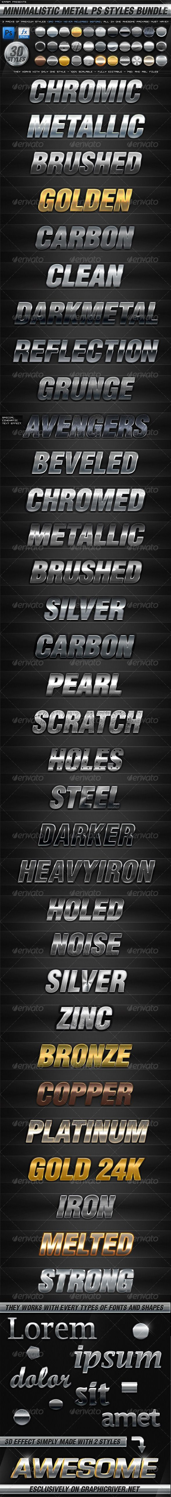 "BUNDLE - 30 Minimalistic Metal PS Styles  #GraphicRiver        BUNDLE – 30 MINIMALITIC METAL PHOTOSHOP STYLES The Best Styles for Magnificent Clean Metal Text Effects Works great for texts and icons! 	   3 .Asl files   3 .Psd files   Detailed Read Me   Previews Images; Thumbnail   	 INSTRUCTIONS: For apply the styles, just select the text or layer to use and make click one of the styles you have downloaded. These styles are 100% Scalable and they works individually, just using the ""Scale…"