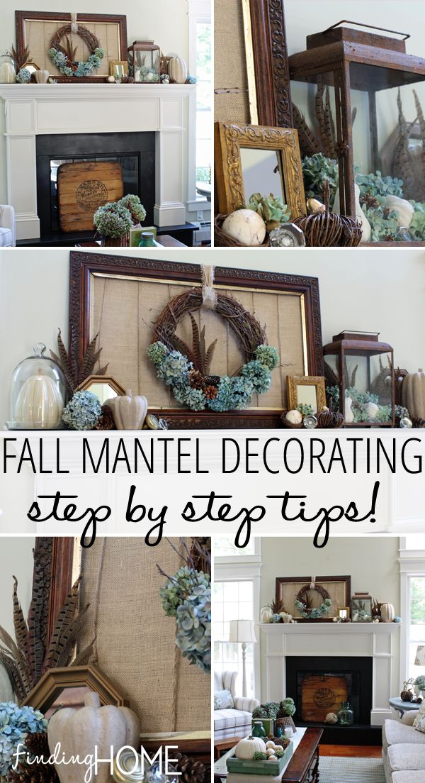Step By Step Tips For Decorating Your Mantel For Fall   Resource  Suggestions Included