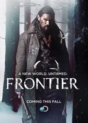 Frontier  1h | Adventure | TV Series (2016– ) 6 episodes - Follows Declan Harp, a part-Irish, part-Native American outlaw who is campaigning to breach the Hudson's Bay Company's monopoly on the fur trade in Canada.