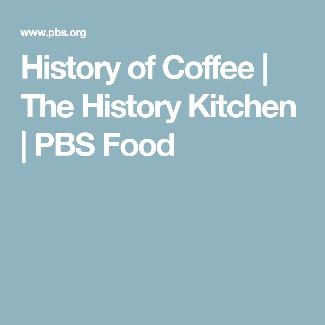 History of Coffee | The History Kitchen | PBS Food