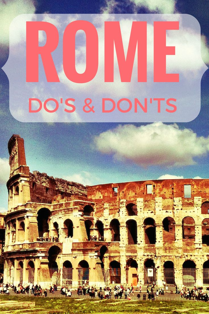 All you need to know to NOT look like a tourist in Rome. These are the things to do in Rome. (And what you actually should never do when in Rome) #rome #italy