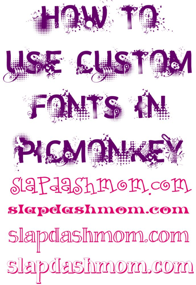 How to Use Custom Fonts in PicMonkey - omg this is AMAZING.