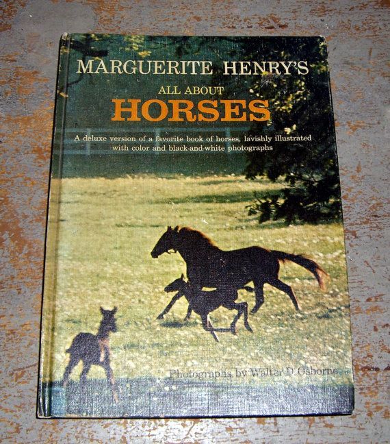 All About Horses by Marguerite Henry. A great compilation of horse history, breeds and riding sports. I still have this one,too!