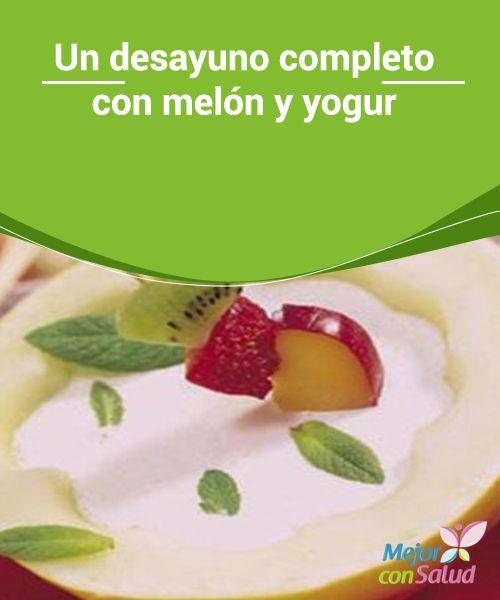 Un desayuno completo con melón y yogur  Hoy les ofrezco un desayuno muy completo junto a su receta. Melón con yogur.
