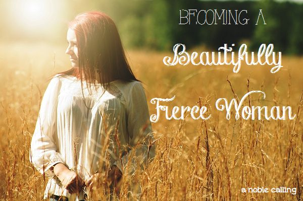Becoming a Beautifully Fierce Woman