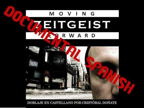 Zeitgeist 3: The moving forward ESPAÑOL, by Cristóbal Doñate - YouTube