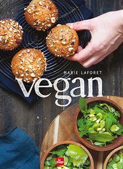 Livre Végan de Marie Laforêt : 500 recettes végan et conseils pour vivre végan