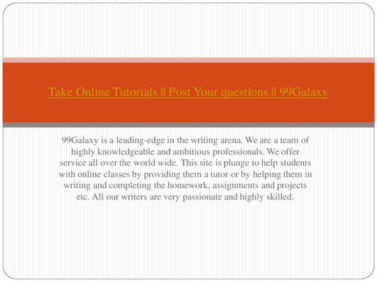 Take Online Tutorials || Post Your questions || 99Galaxy