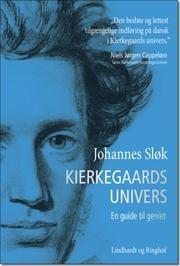 Kierkegaards univers - en guide til geniet af Johannes Sløk, ISBN 9788711387924