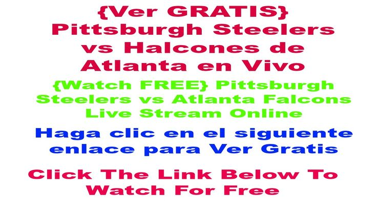 {Ver GRATIS} Pittsburgh Steelers vs Halcones de Atlanta en Vivo | NFL