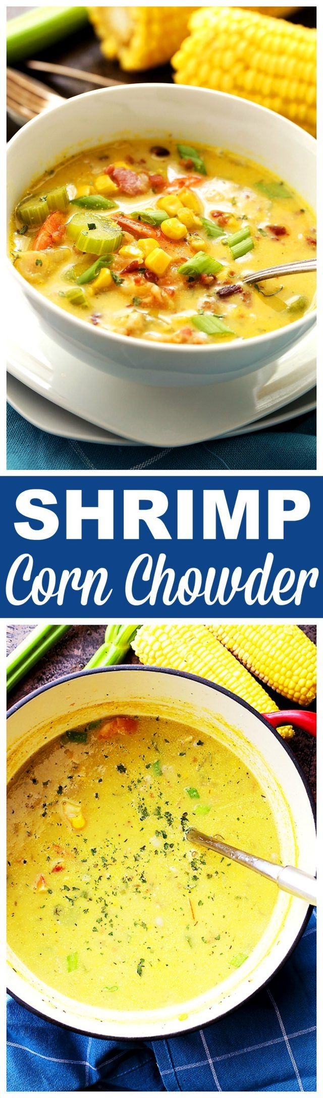 Shrimp Corn Chowder - Loaded with fresh corn, bacon and shrimp, this smoky sweet…