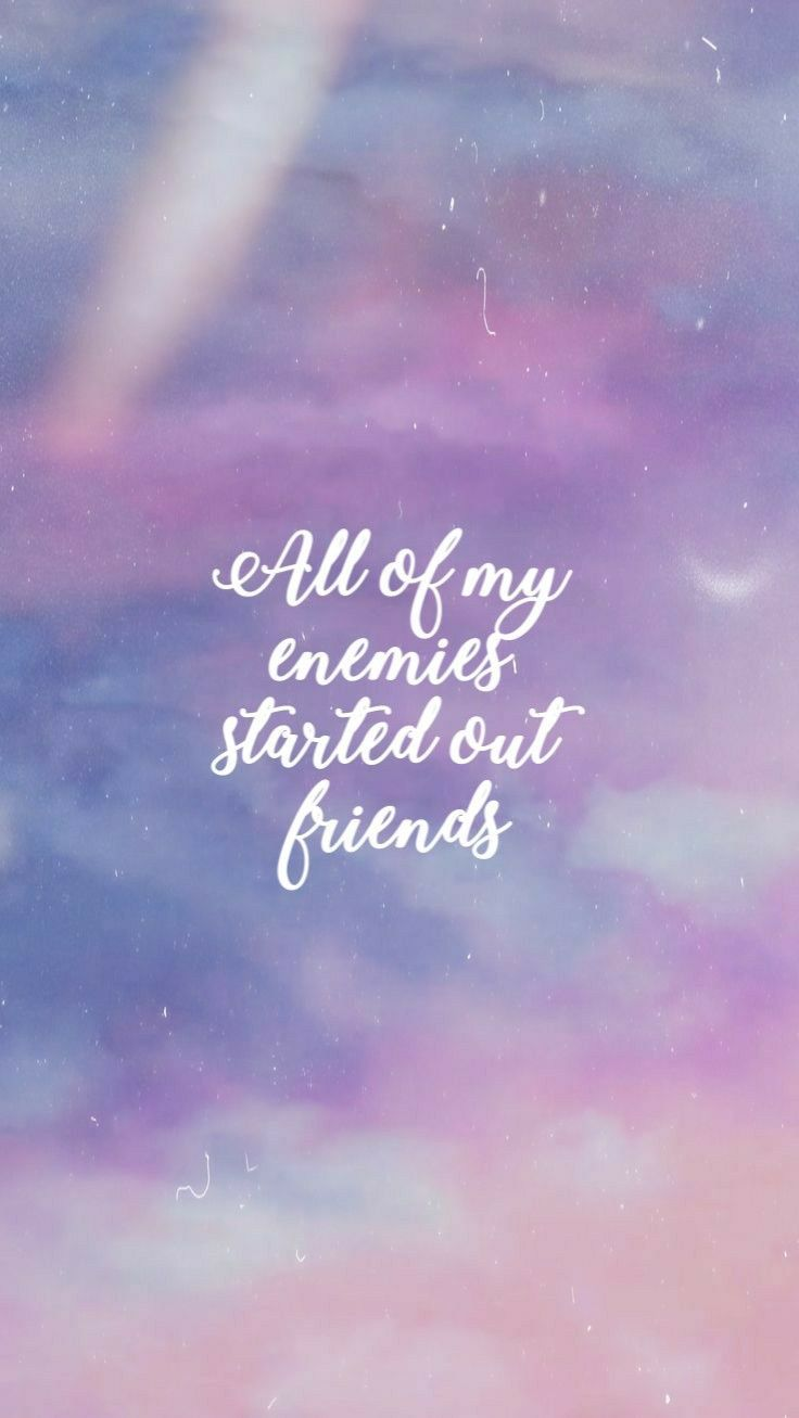 All Of My Enemies Started Out Friends The Archer Taylor Swift