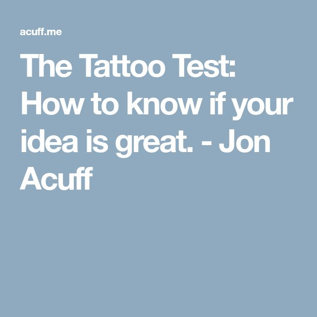The Tattoo Test: How to know if your idea is great. - Jon Acuff