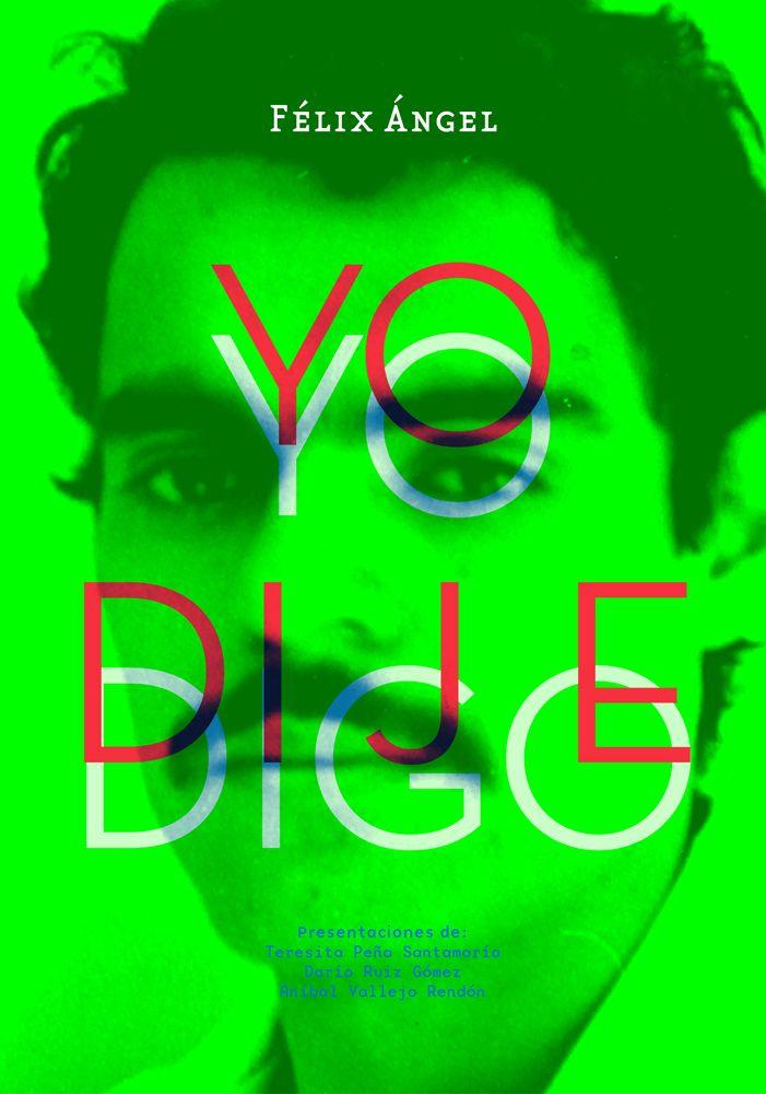 YO DIJE reúne los artículos escritos y publicados por Félix Ángel en la gacetilla YO DIGO, entre el 7 de septiembre de 1975 (a su regreso a Medellín del segundo viaje a Estados Unidos) y el 7 de enero de 1978, cuando ya vivía en Washington, DC. Esta publicación celebra el 40 aniversario de su aparición.