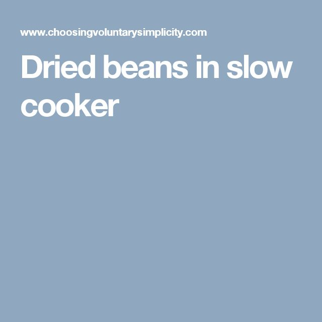 Dried beans in slow cooker
