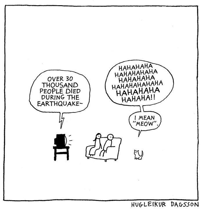 Hugleikur Dagsson, is an Icelandic cartoonist, writer, and comedian. It's safe to say that not everybody will relate to his blacker-than-black sense of humor but here is a sample of this work for you're enjoyment.
