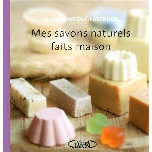 Cosmé kit : mes savons naturels faits maison : Un livre + un moule à savon: Amazon.fr: Michèle Nicoué-Paschoud, Richard Boutin: Livres