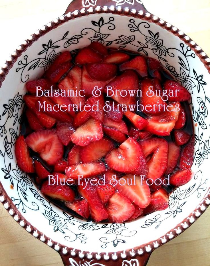 Balsamic & Brown Sugar Strawberries - Delicious twist on a basic recipe & it is 100 times better than your basic macerated strawberries!!!