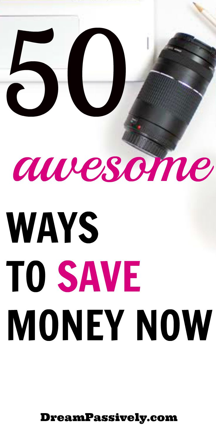 Check out 50 ways that you can save money now.