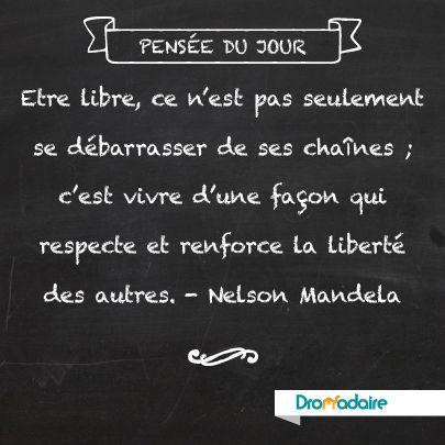 """Être libre, ce n'est pas seulement se débarrasser de ses chaînes, c'est vivre d'une façon qui respecte et renforce la liberté des autres"""". Il nous incombe désormais de faire vivre ce précepte. Repose en paix, Nelson Mandela"""