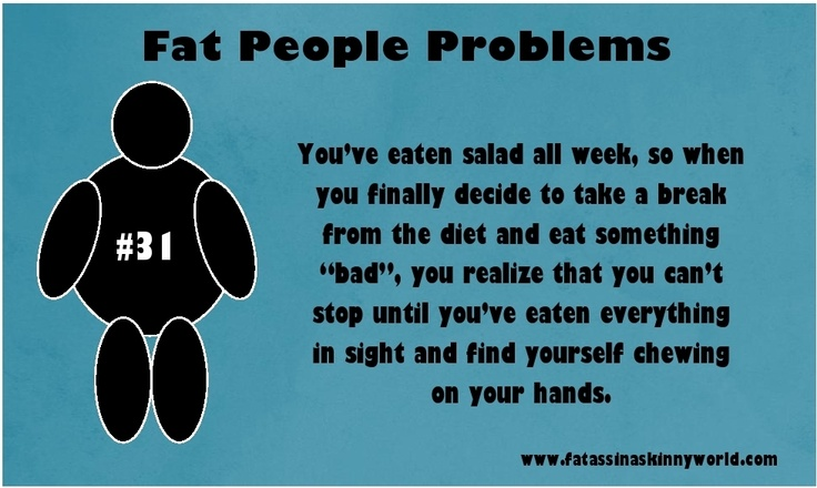 Fat People Problem #31 | Fat People Problems | Weight ...