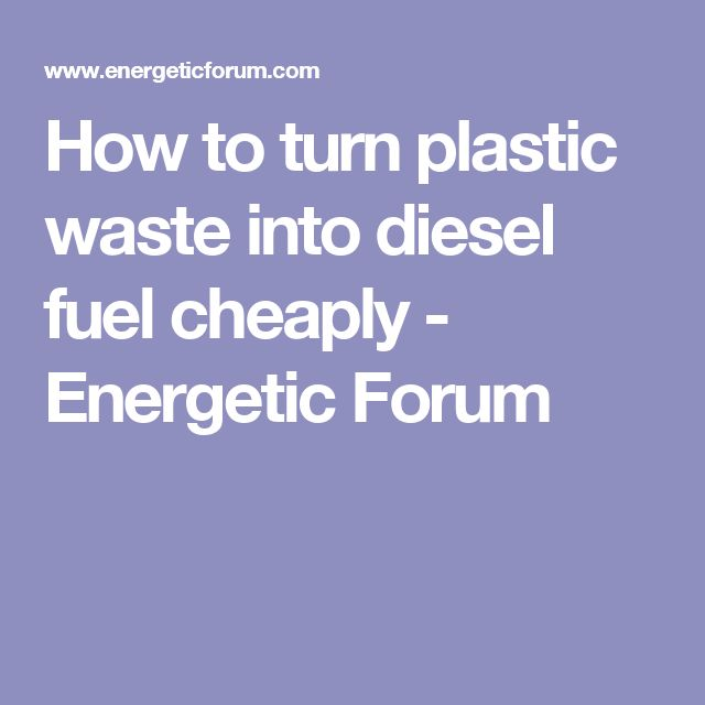 how to turn plastic into fuel at home