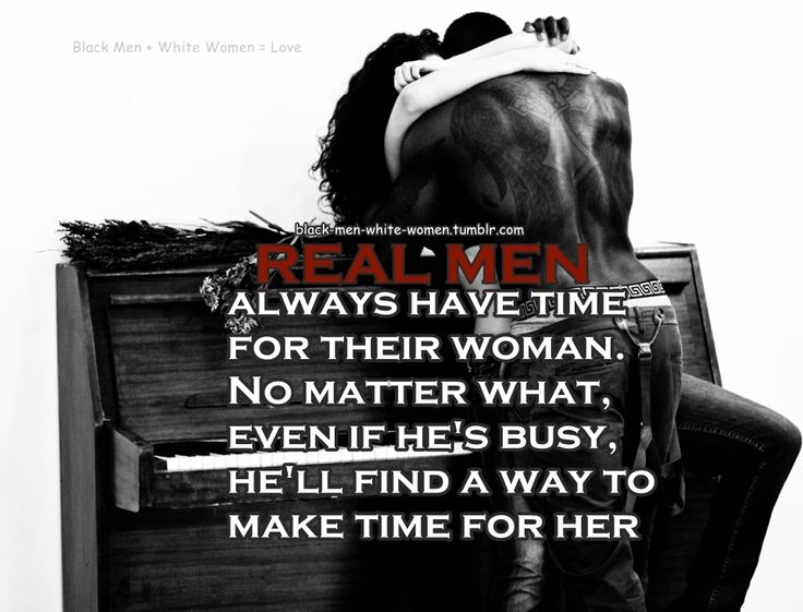 And A Real Woman Will Always Make Time For Her Man Black -2322