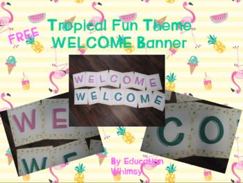 FREE- Tropical Fun Themed Welcome Banners